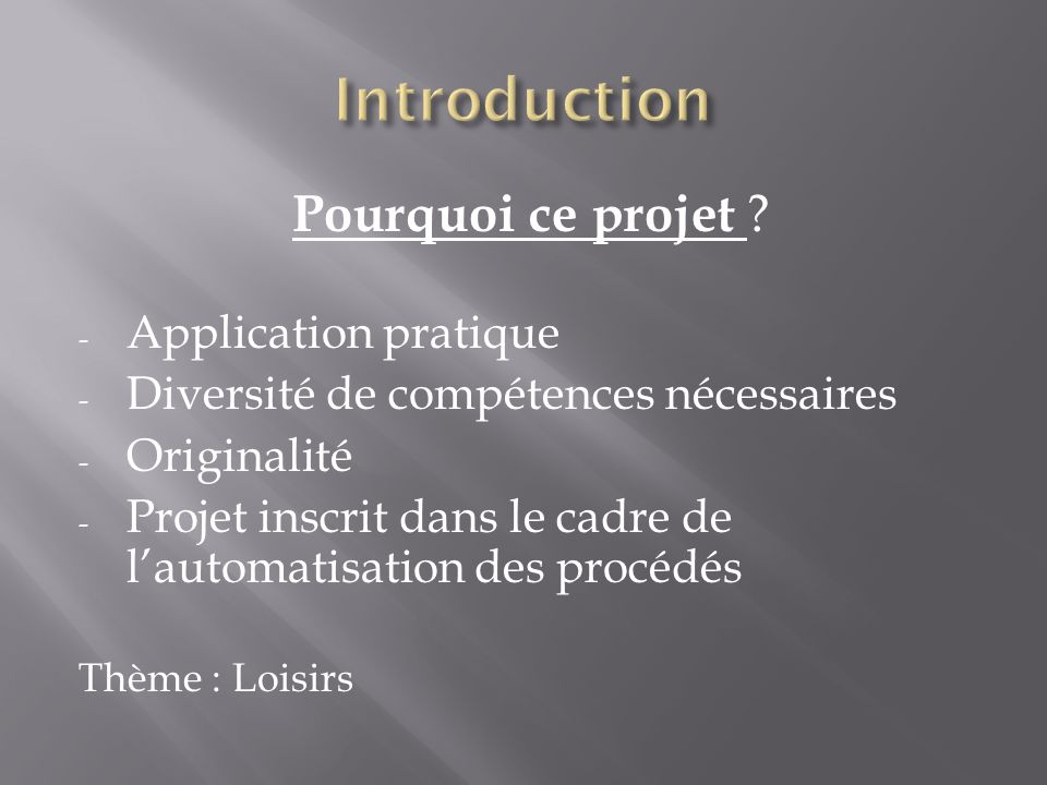 Introduction Pourquoi ce projet Application pratique