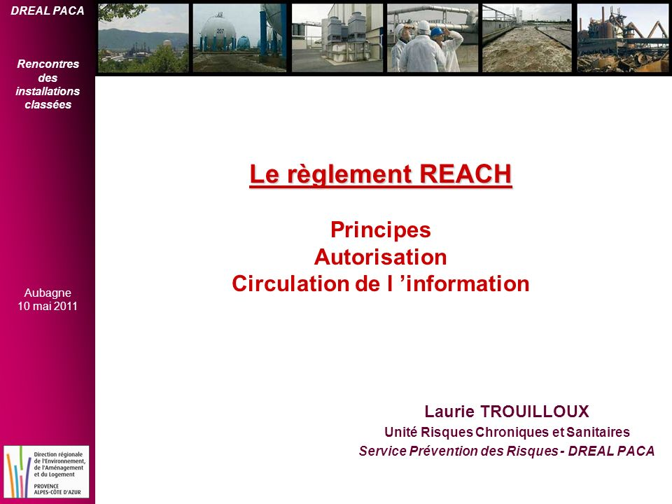 Le règlement REACH Principes Autorisation Circulation de l 'information
