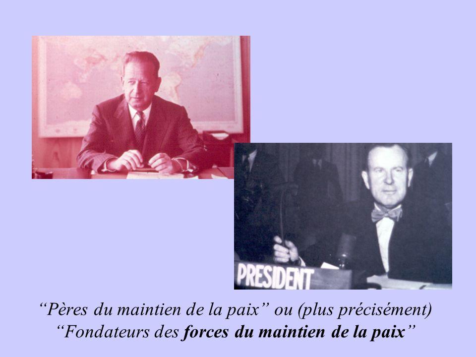 Pères du maintien de la paix ou (plus précisément) Fondateurs des forces du maintien de la paix