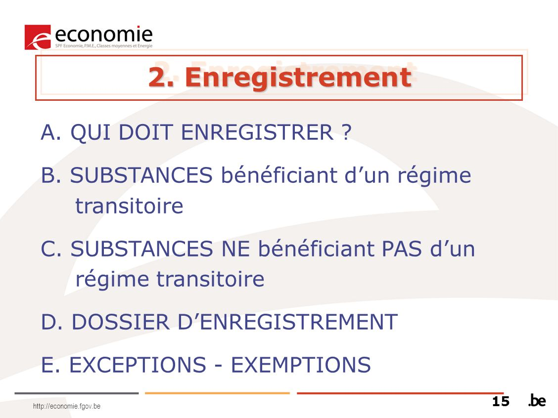 2. Enregistrement A. QUI DOIT ENREGISTRER