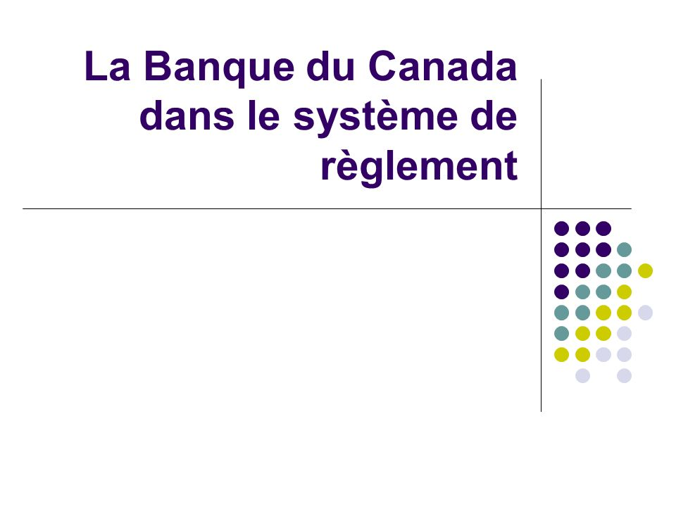 La Banque du Canada dans le système de règlement