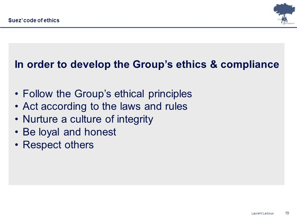 In order to develop the Group's ethics & compliance