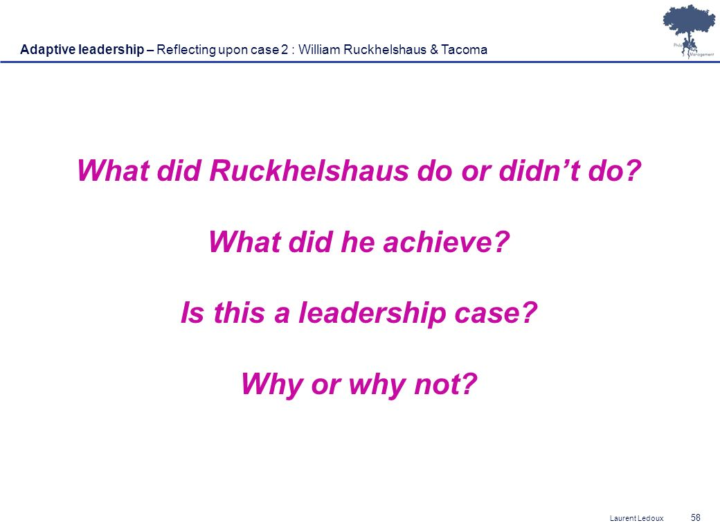 What did Ruckhelshaus do or didn't do Is this a leadership case