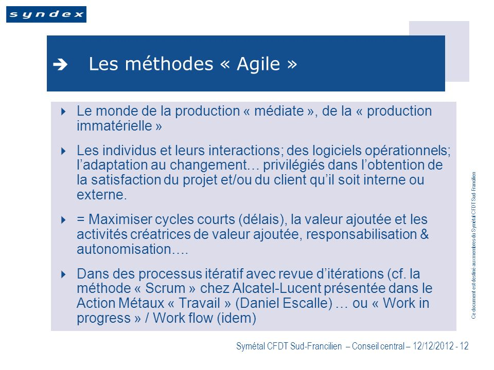 Les méthodes « Agile » Le monde de la production « médiate », de la « production immatérielle »