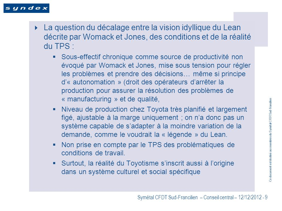 La question du décalage entre la vision idyllique du Lean décrite par Womack et Jones, des conditions et de la réalité du TPS :