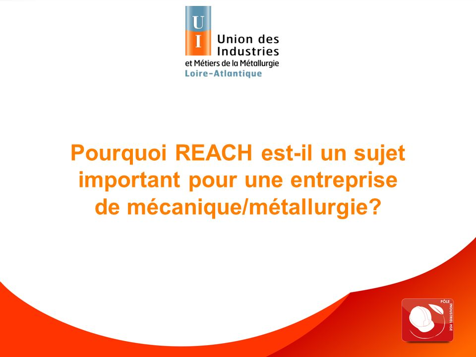 Pourquoi REACH est-il un sujet important pour une entreprise de mécanique/métallurgie