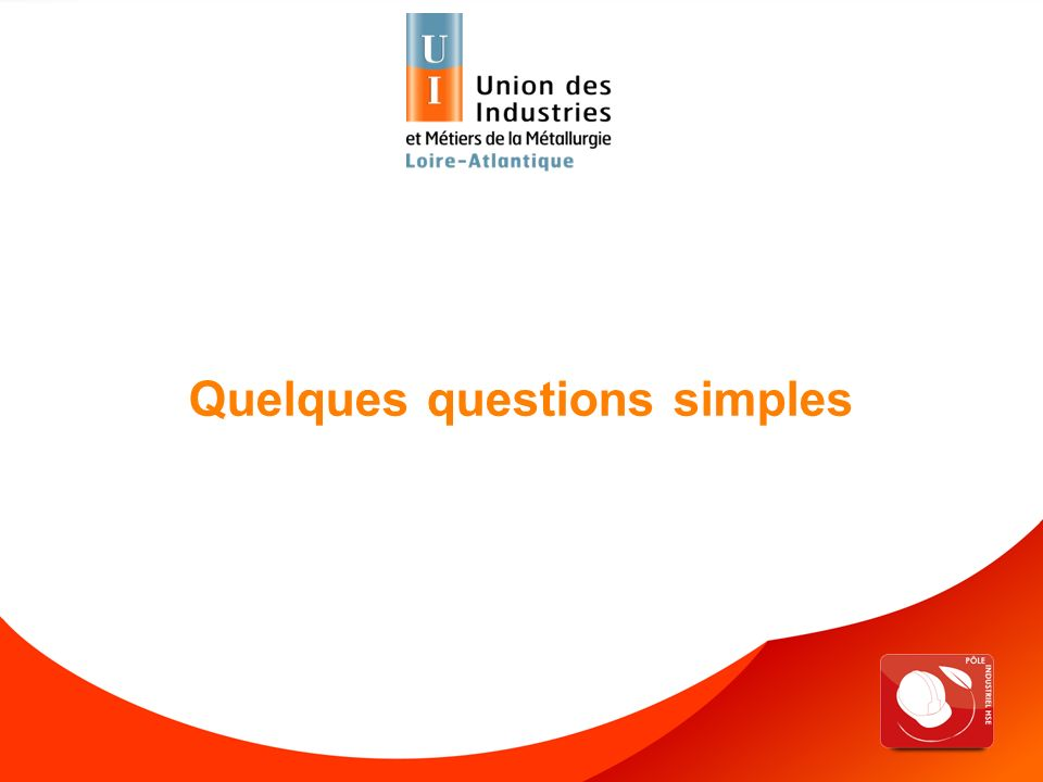 Quelques questions simples