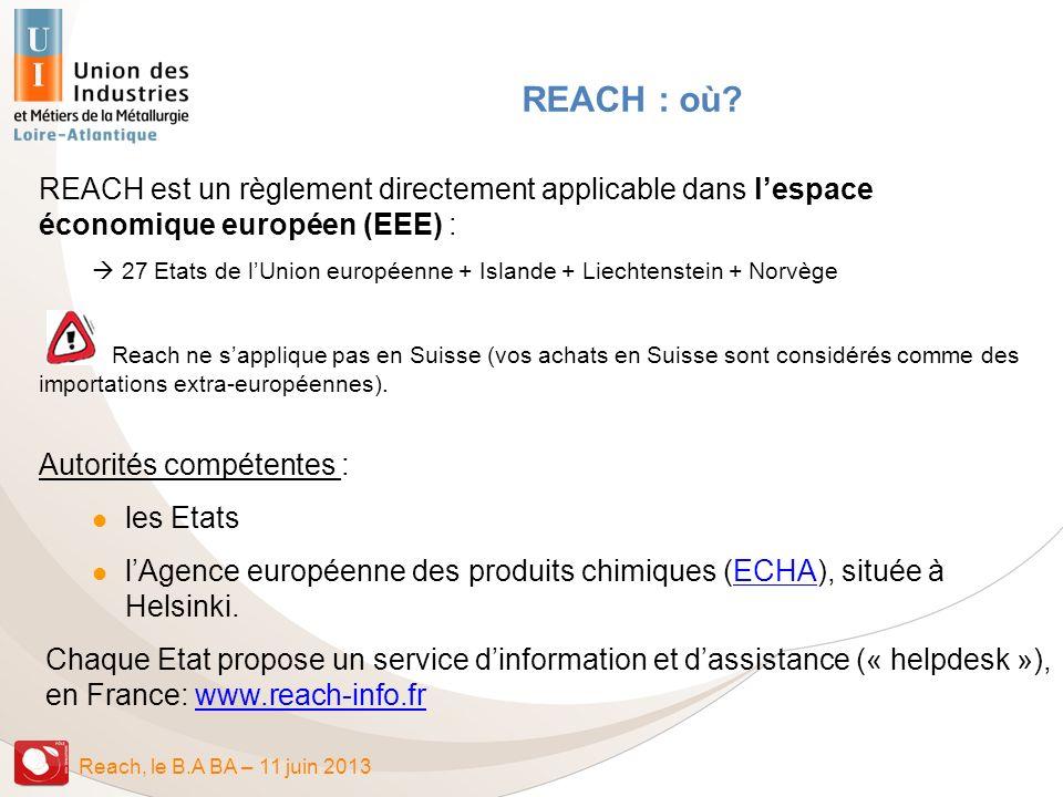 REACH : où REACH est un règlement directement applicable dans l'espace économique européen (EEE) :