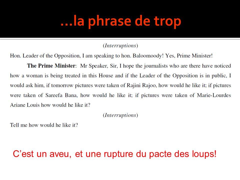 …la phrase de trop C'est un aveu, et une rupture du pacte des loups!