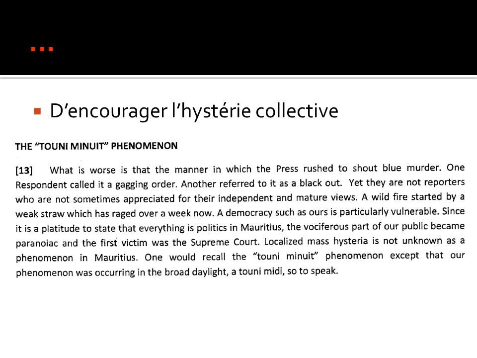 … D'encourager l'hystérie collective