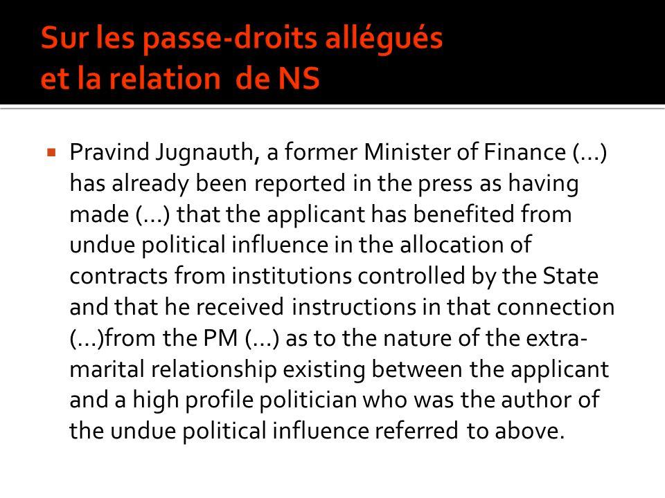 Sur les passe-droits allégués et la relation de NS