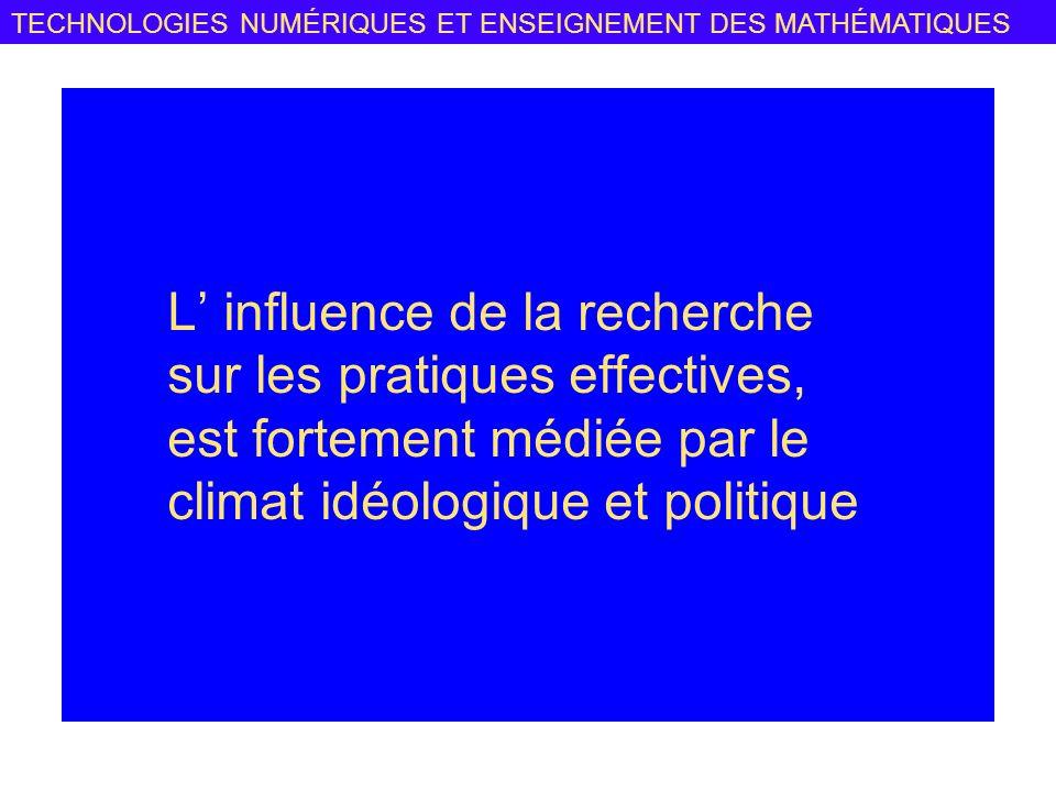L' influence de la recherche sur les pratiques effectives, est fortement médiée par le climat idéologique et politique