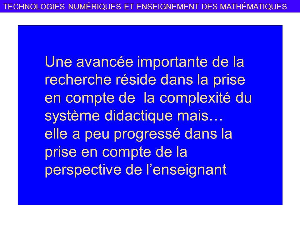 Une avancée importante de la recherche réside dans la prise en compte de la complexité du système didactique mais… elle a peu progressé dans la prise en compte de la perspective de l'enseignant
