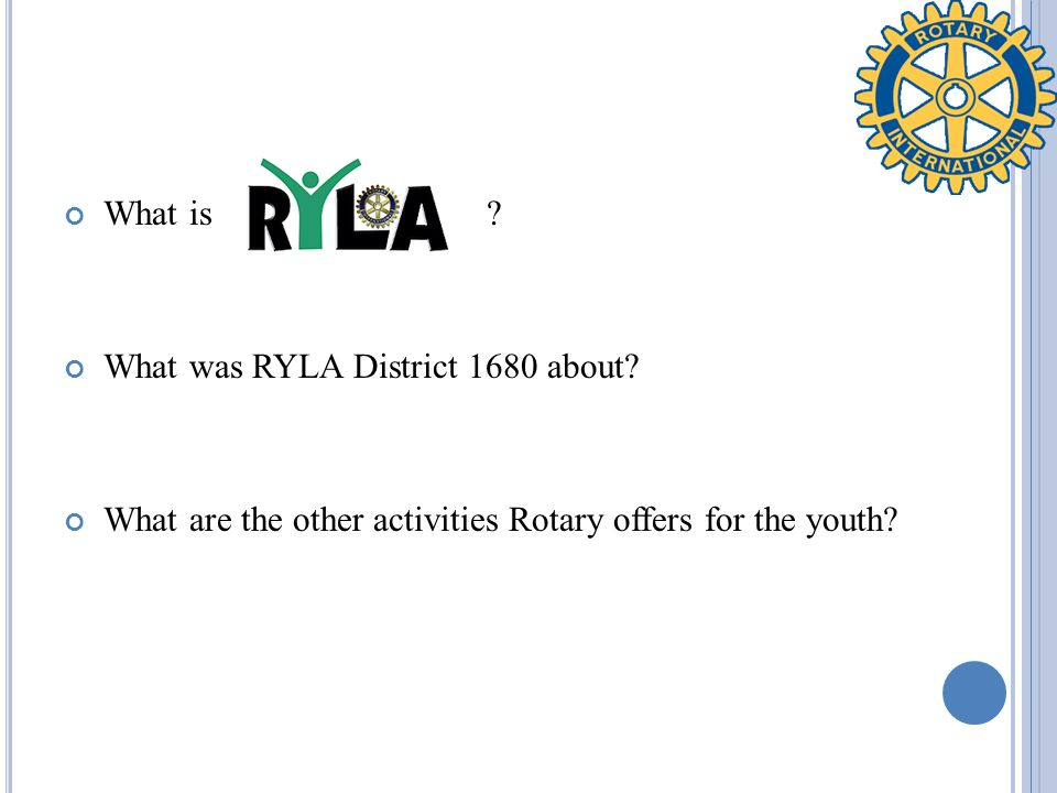 What is . What was RYLA District 1680 about.