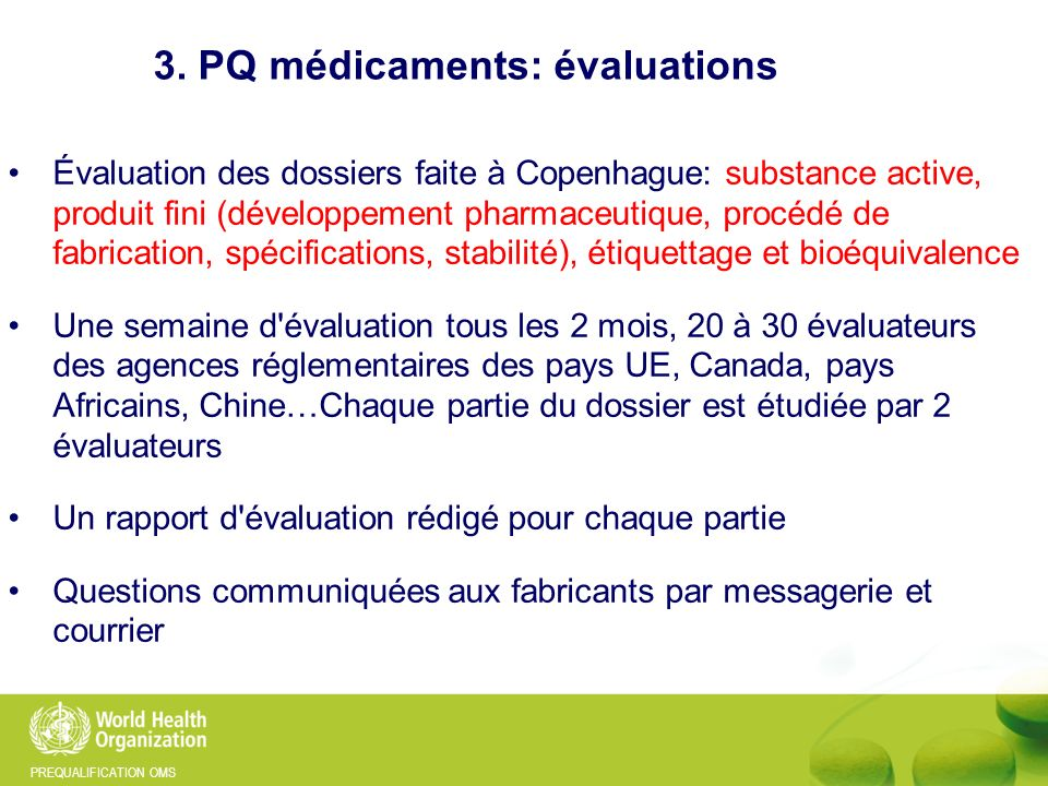 3. PQ médicaments: évaluations