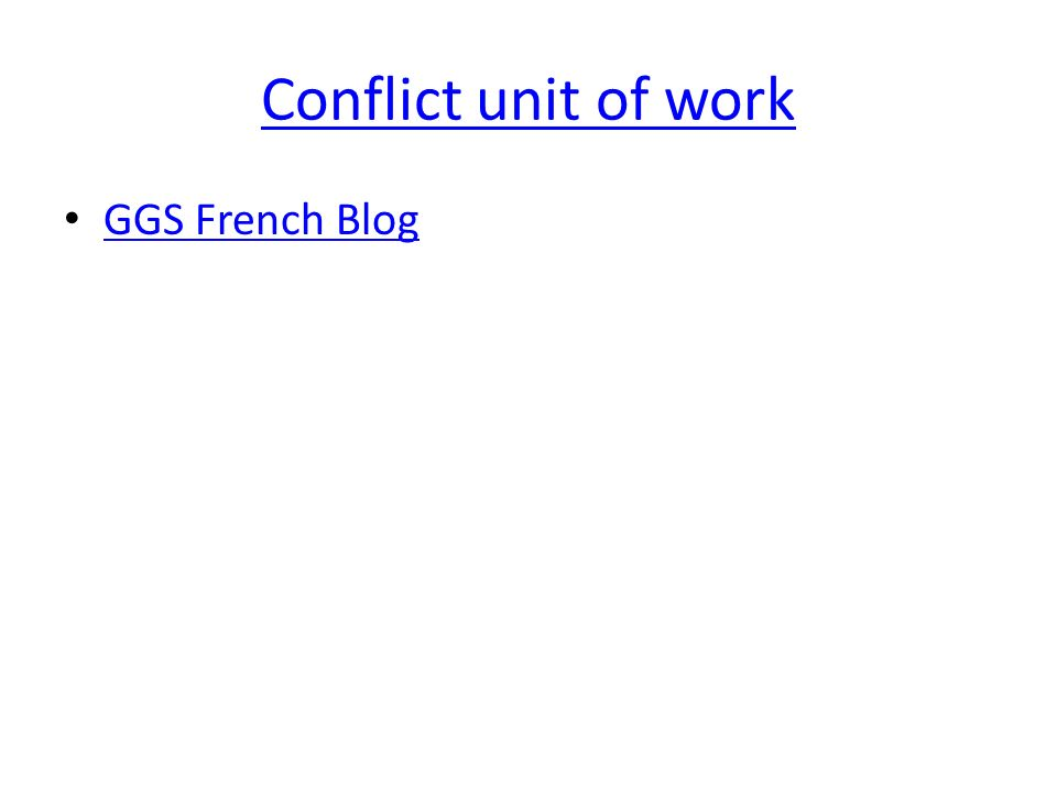 Conflict unit of work GGS French Blog