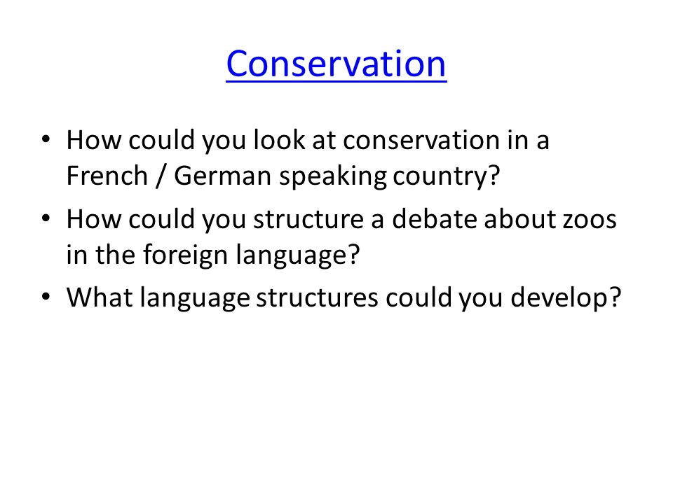 Conservation How could you look at conservation in a French / German speaking country