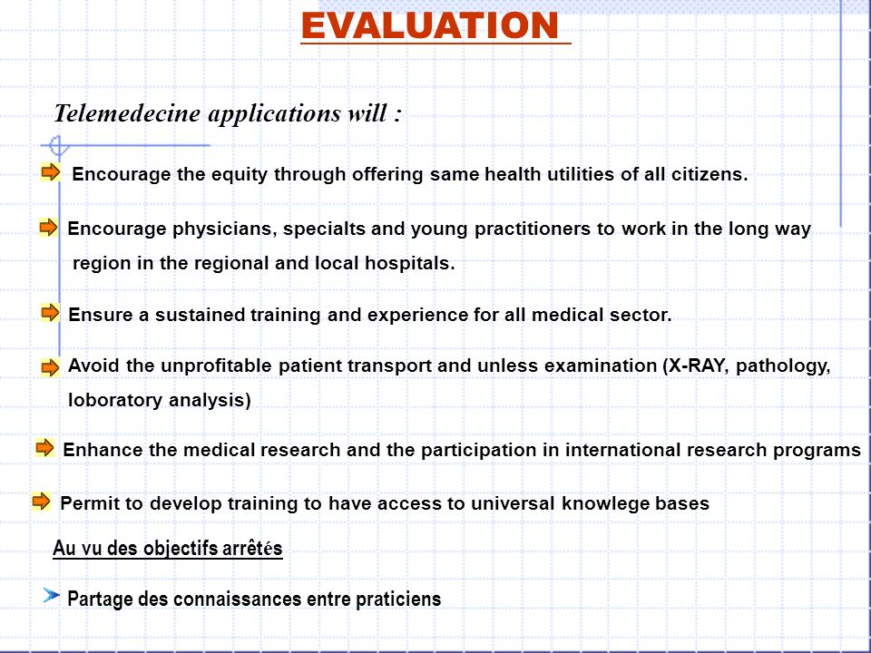 EVALUATION Telemedecine applications will :