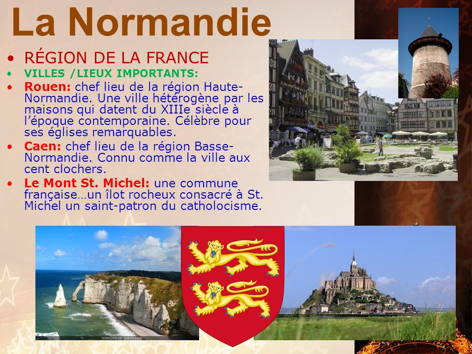La Normandie RÉGION DE LA FRANCE