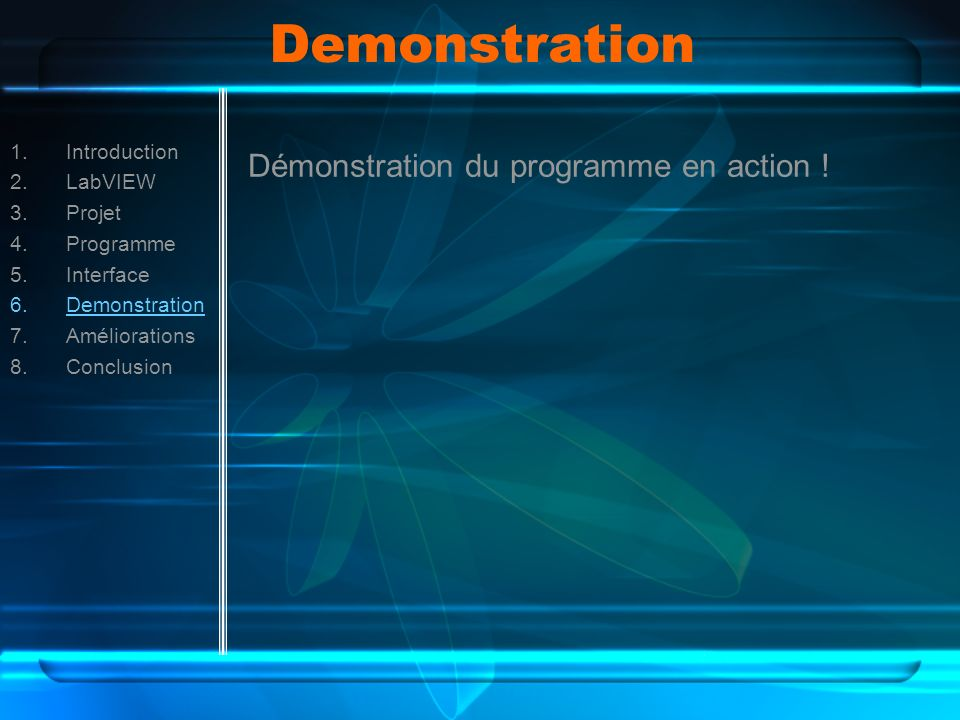 Demonstration Démonstration du programme en action ! Introduction