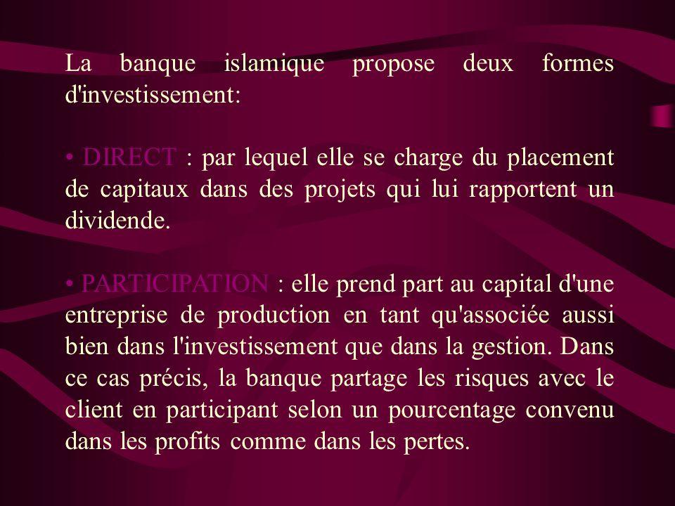La banque islamique propose deux formes d investissement: