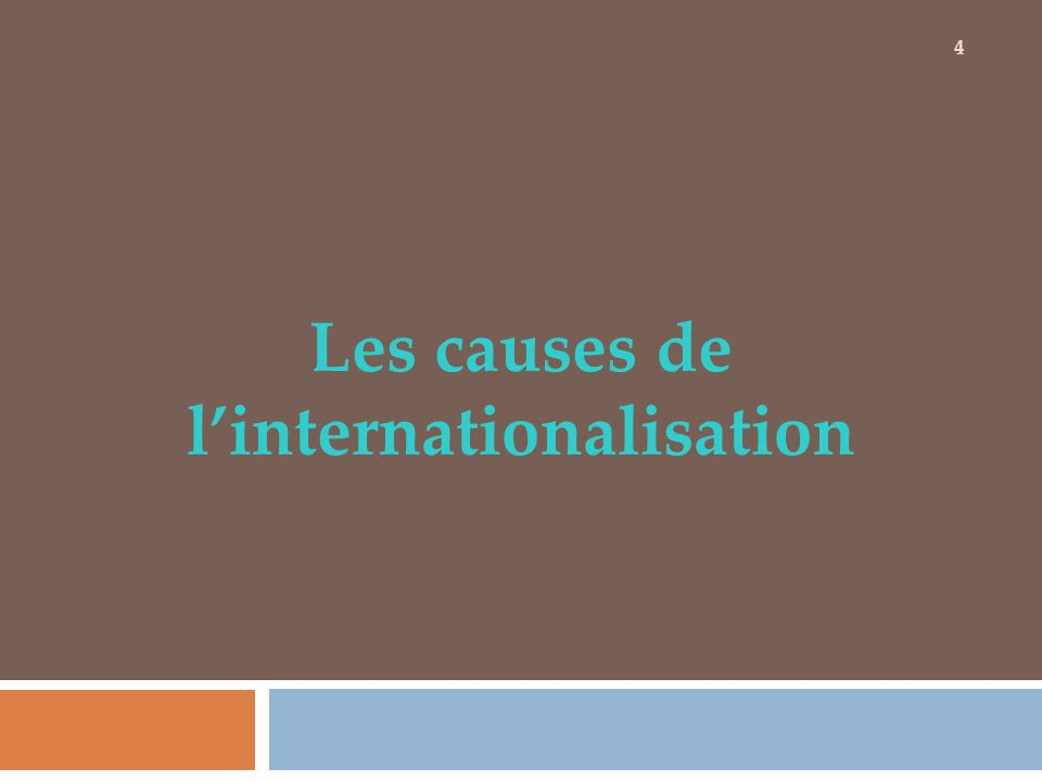 Les causes de l'internationalisation