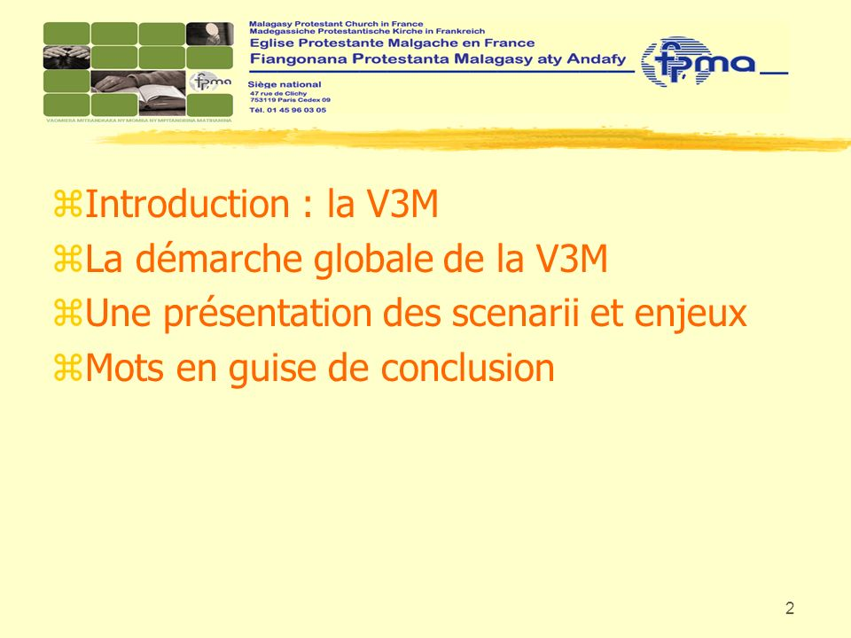 Introduction : la V3M La démarche globale de la V3M.
