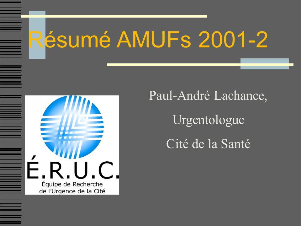 Résumé AMUFs 2001-2 Paul-André Lachance, Urgentologue Cité de la Santé