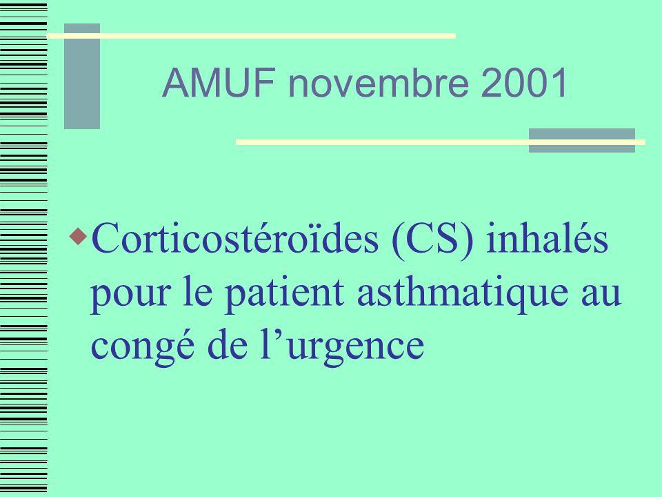 AMUF novembre 2001 Corticostéroïdes (CS) inhalés pour le patient asthmatique au congé de l'urgence