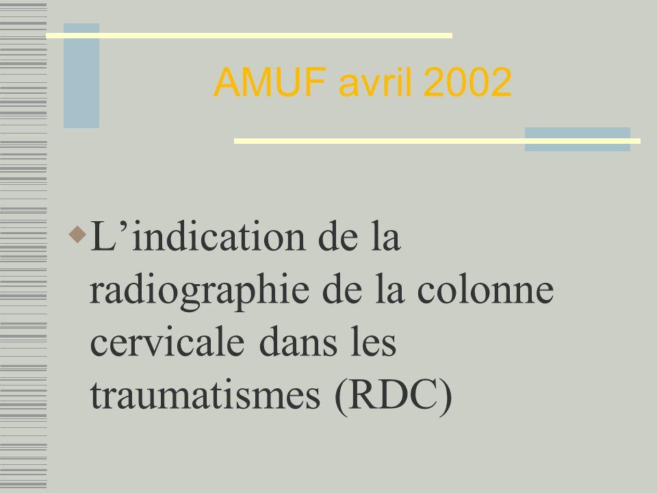AMUF avril 2002 L'indication de la radiographie de la colonne cervicale dans les traumatismes (RDC)