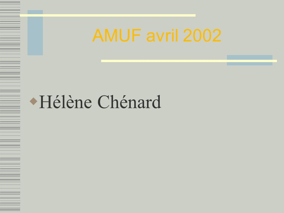 AMUF avril 2002 Hélène Chénard