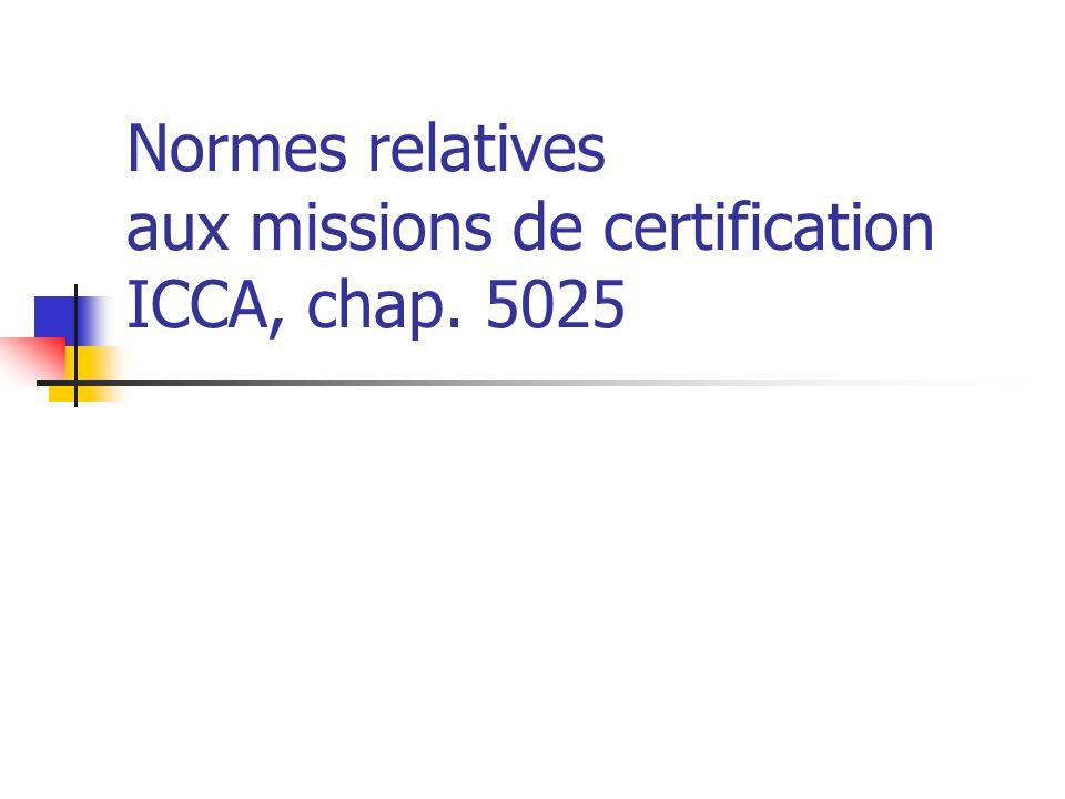 Normes relatives aux missions de certification ICCA, chap. 5025