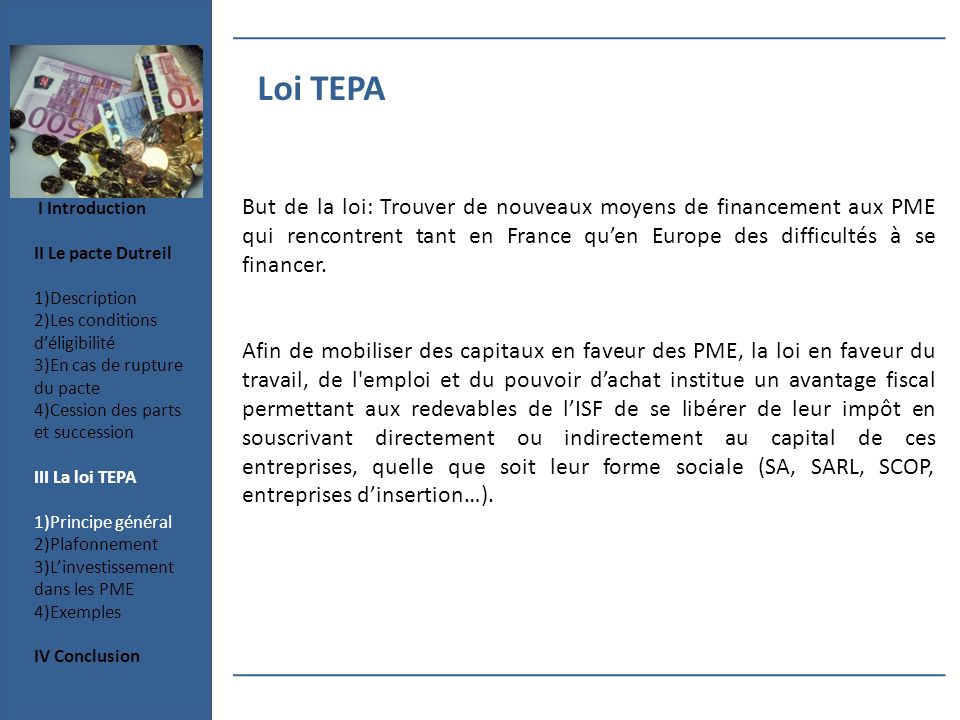 Loi TEPA I Introduction. II Le pacte Dutreil. 1)Description. 2)Les conditions d'éligibilité. 3)En cas de rupture du pacte.