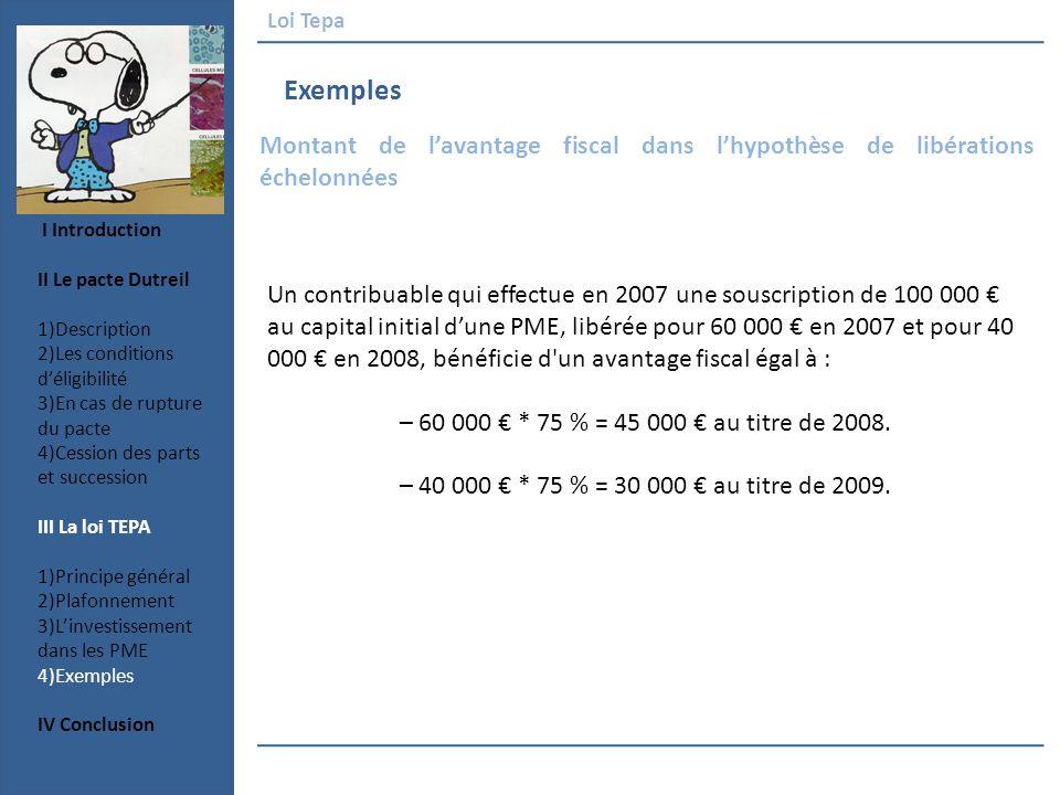 Loi Tepa Exemples. Montant de l'avantage fiscal dans l'hypothèse de libérations échelonnées. I Introduction.
