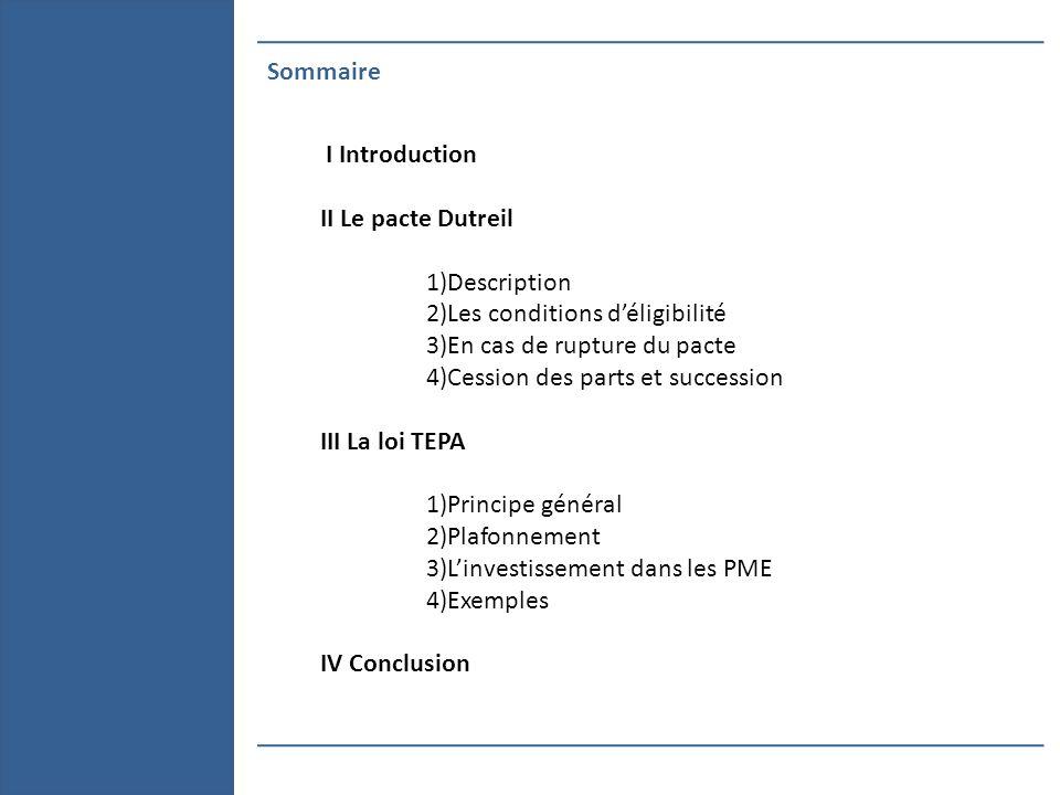 Sommaire I Introduction. II Le pacte Dutreil. 1)Description. 2)Les conditions d'éligibilité. 3)En cas de rupture du pacte.