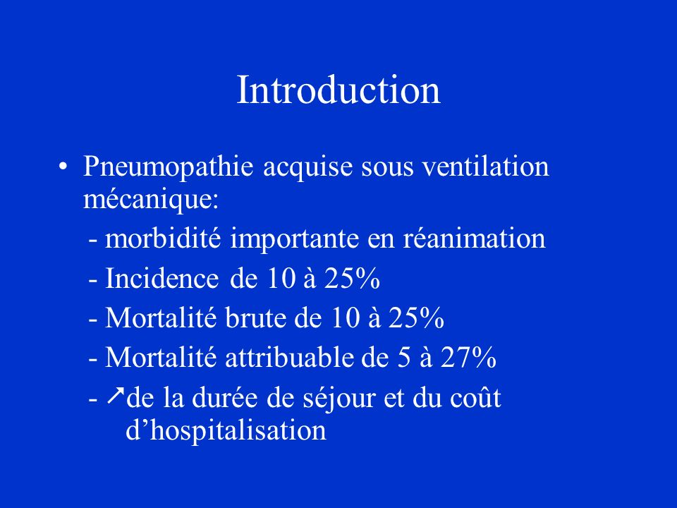 Introduction Pneumopathie acquise sous ventilation mécanique: