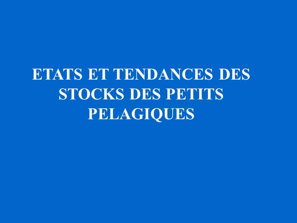 ETATS ET TENDANCES DES STOCKS DES PETITS PELAGIQUES