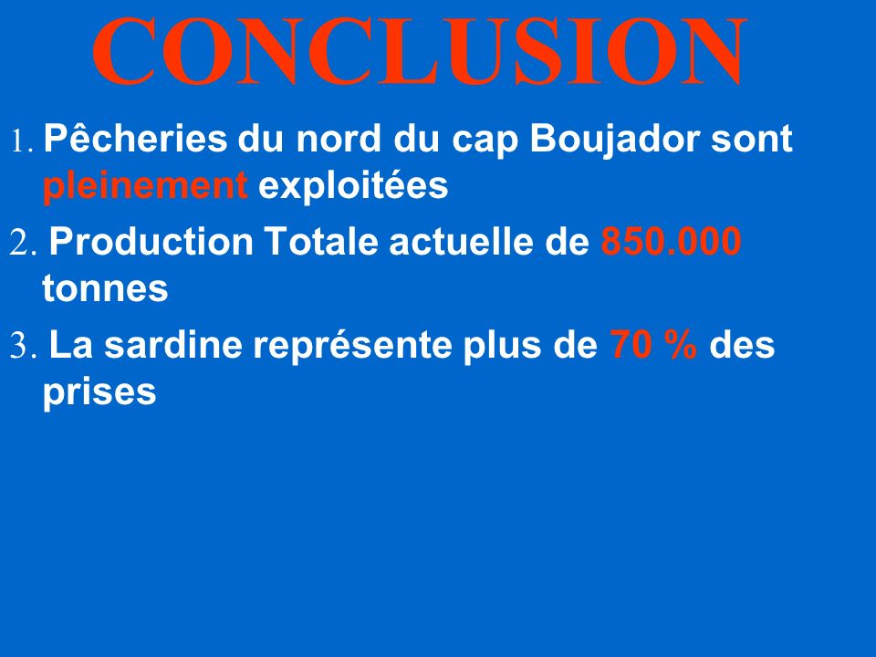 CONCLUSION 2. Production Totale actuelle de 850.000 tonnes