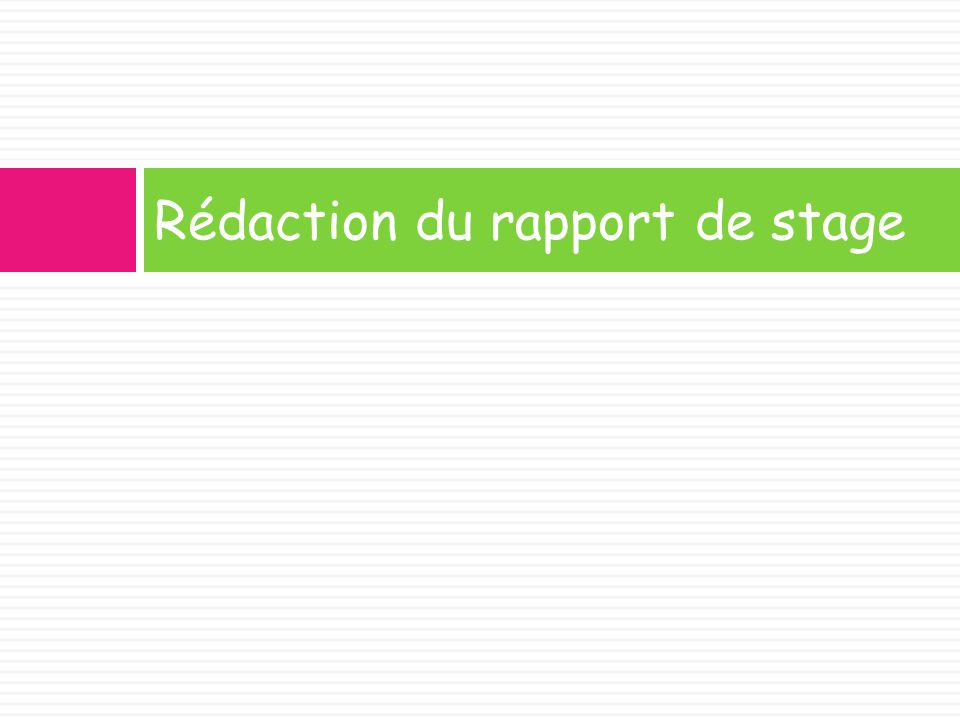 Rédaction du rapport de stage