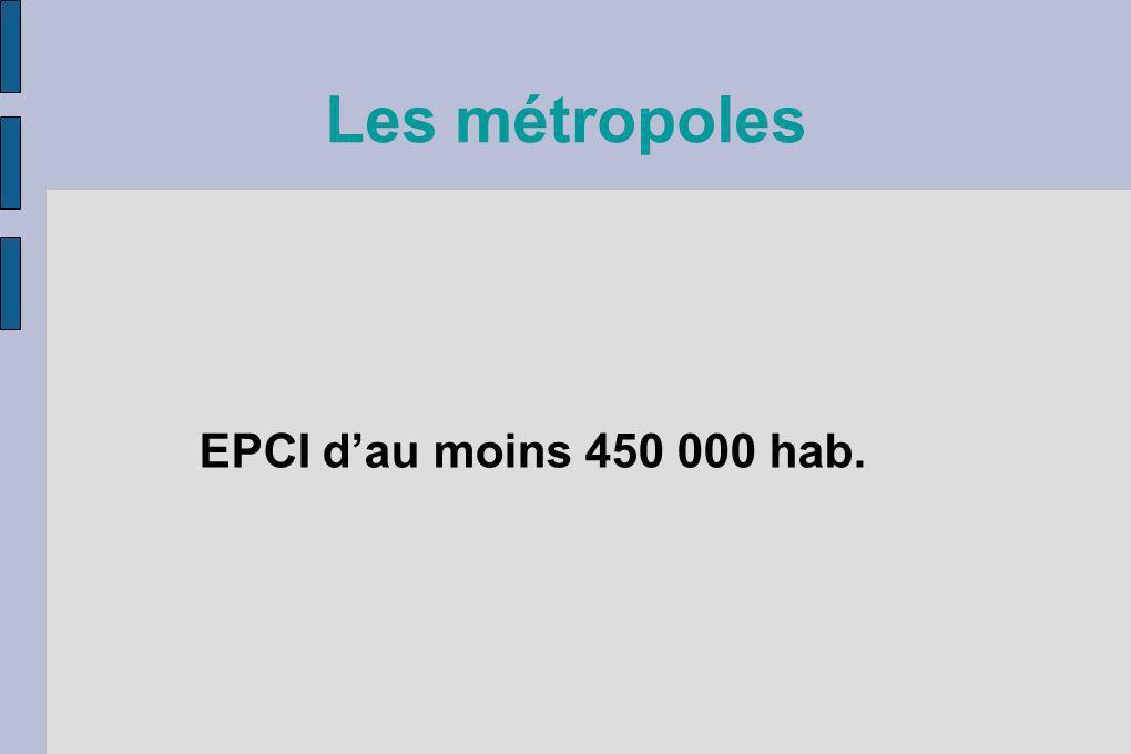 Les métropoles EPCI d'au moins 450 000 hab.