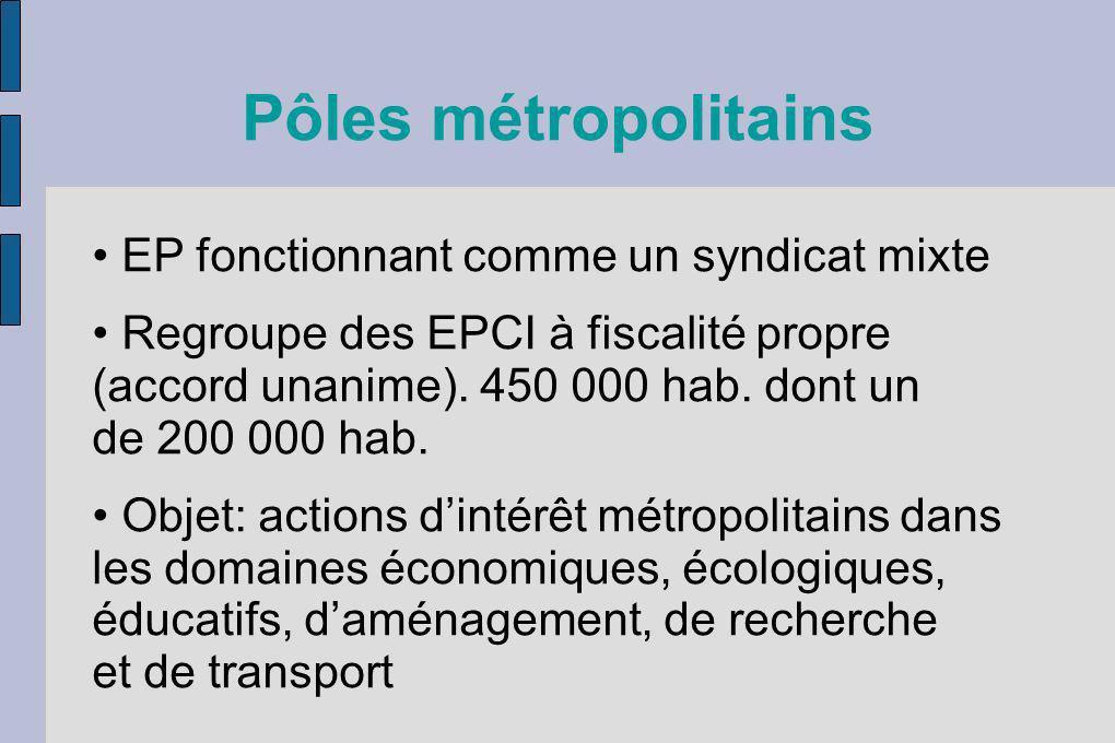 Pôles métropolitains • EP fonctionnant comme un syndicat mixte