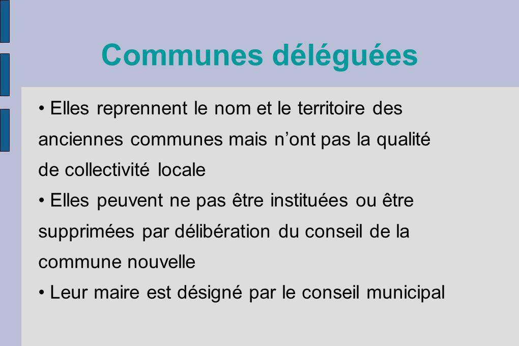 Communes déléguées • Elles reprennent le nom et le territoire des