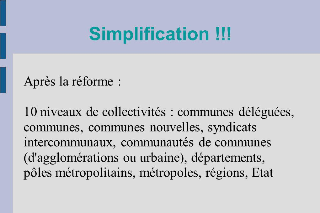 Simplification !!! Après la réforme :