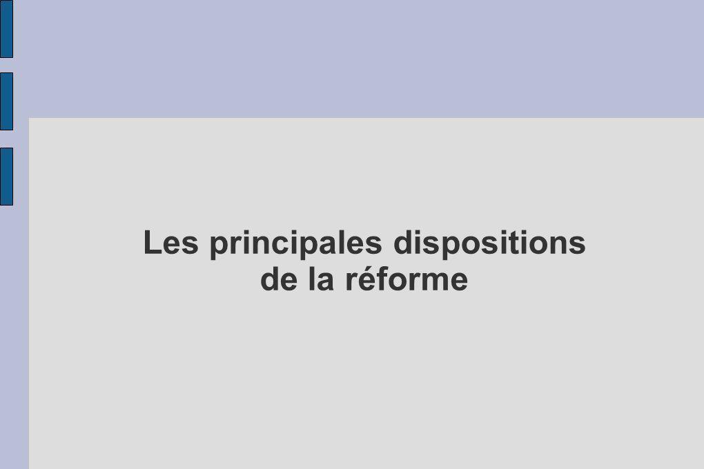 Les principales dispositions de la réforme