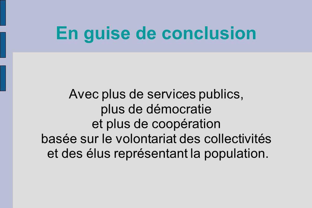 En guise de conclusion Avec plus de services publics,