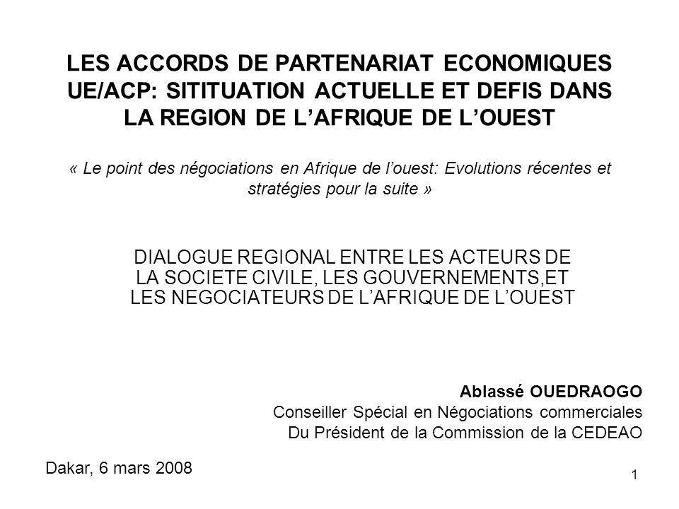 LES ACCORDS DE PARTENARIAT ECONOMIQUES UE/ACP: SITITUATION ACTUELLE ET DEFIS DANS LA REGION DE L'AFRIQUE DE L'OUEST « Le point des négociations en Afrique de l'ouest: Evolutions récentes et stratégies pour la suite »