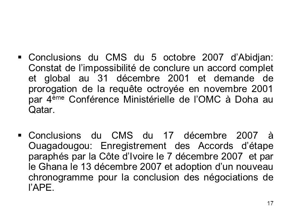 Conclusions du CMS du 5 octobre 2007 d'Abidjan: Constat de l'impossibilité de conclure un accord complet et global au 31 décembre 2001 et demande de prorogation de la requête octroyée en novembre 2001 par 4ème Conférence Ministérielle de l'OMC à Doha au Qatar.