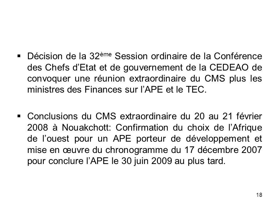 Décision de la 32ème Session ordinaire de la Conférence des Chefs d'Etat et de gouvernement de la CEDEAO de convoquer une réunion extraordinaire du CMS plus les ministres des Finances sur l'APE et le TEC.