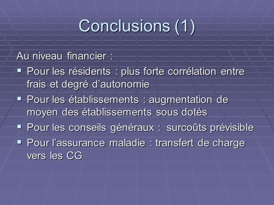 Conclusions (1) Au niveau financier :