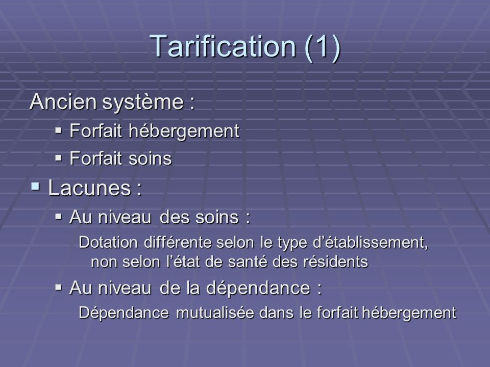 Tarification (1) Ancien système : Lacunes : Forfait hébergement